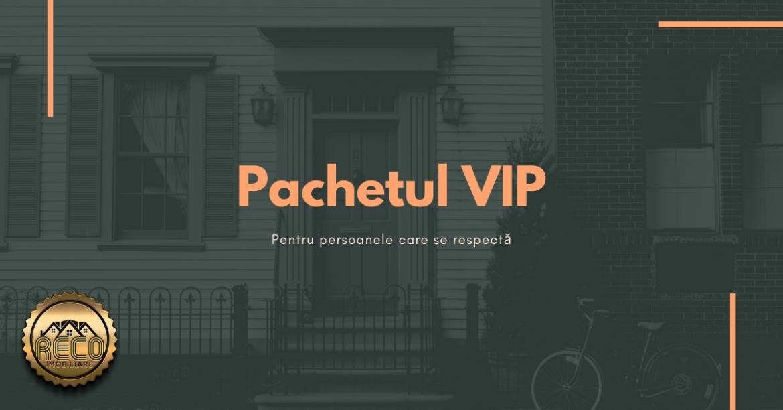 Pachetul VIP la RECO Imobiliare Oradea